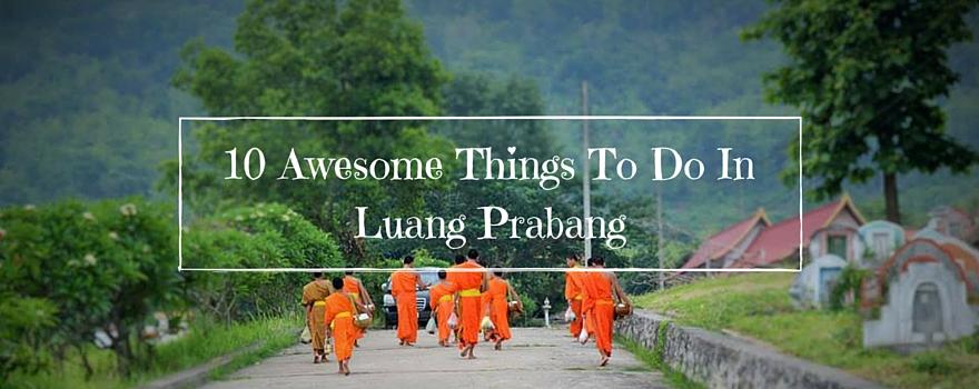 10 Awesome Things To Do In Luang Prabang Gvi Uk