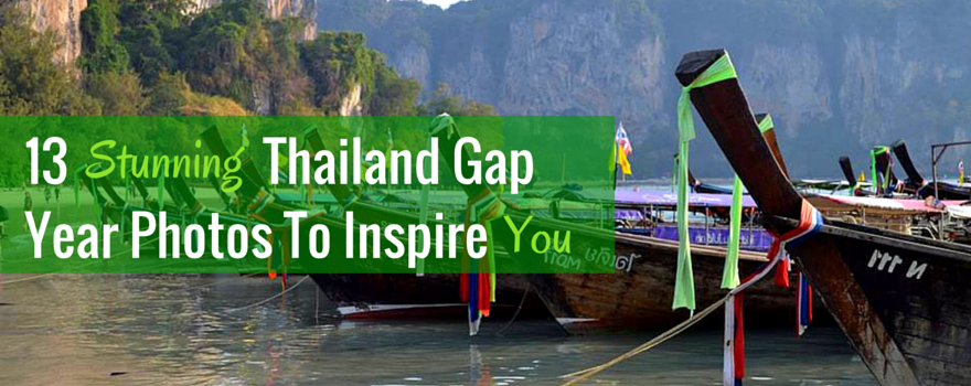 13 Stunning Thailand Gap Year Photos To Inspire You