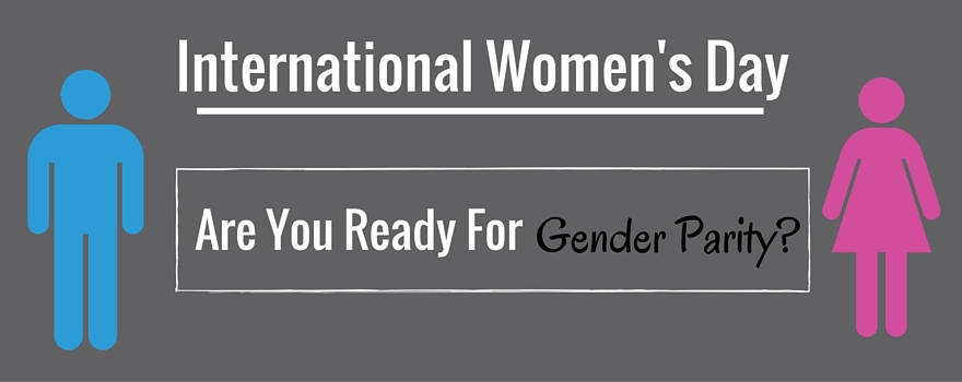 International Women's Day: Are You Ready For Gender Parity?