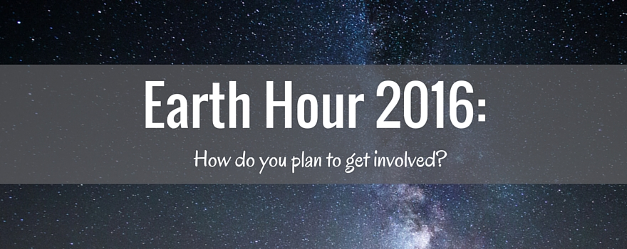Earth Hour 2016: How Do You Plan to Get Involved?
