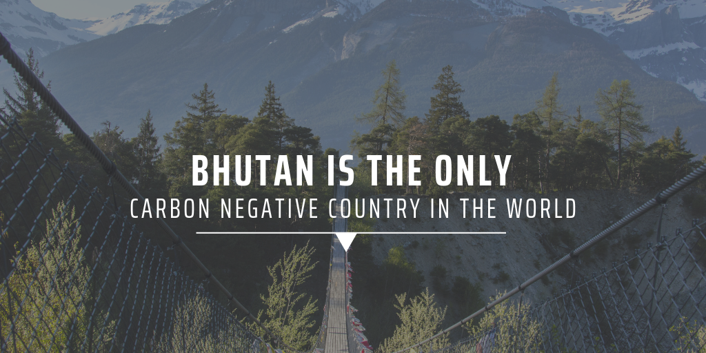 bhutan is the only carbon negative country in the world