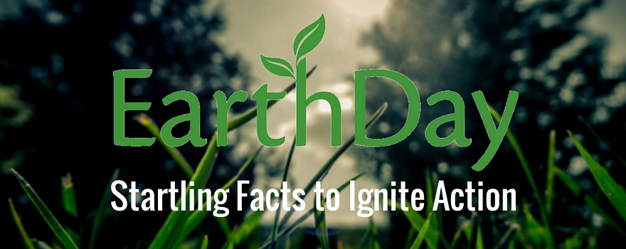 Earth Day Infographic: Startling Environmental Facts to Ignite Action