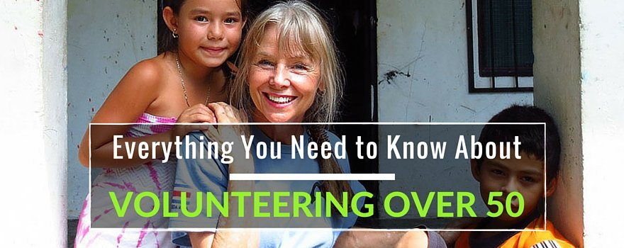 Everything You Need to Know About Volunteering Over 50