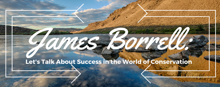 James Borrell: Lets Talk About Success in the World of Conservation