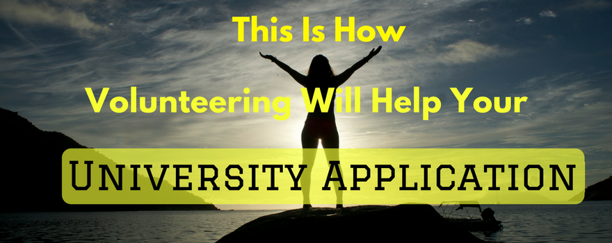 This Is How Volunteering Will Help Your University Application