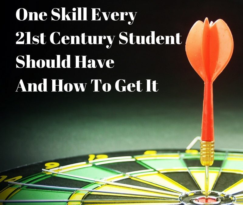 One Skill Every 21st Century Student Should Have and How to Get It