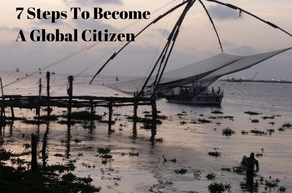 7 Steps To Become A Global Citizen