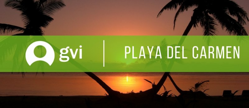 Two weeks with GVI Playa del Carmen, Mx