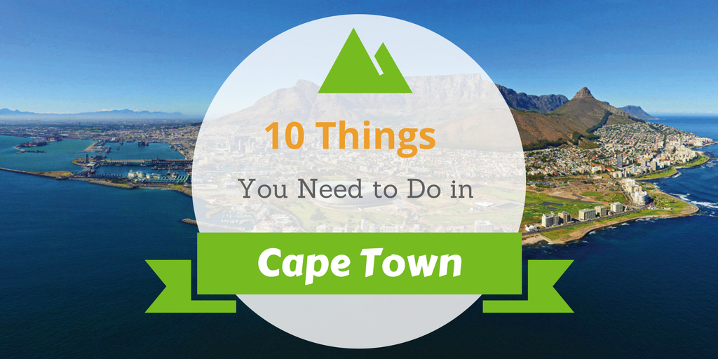 10 Things You Need to Do in Cape Town!