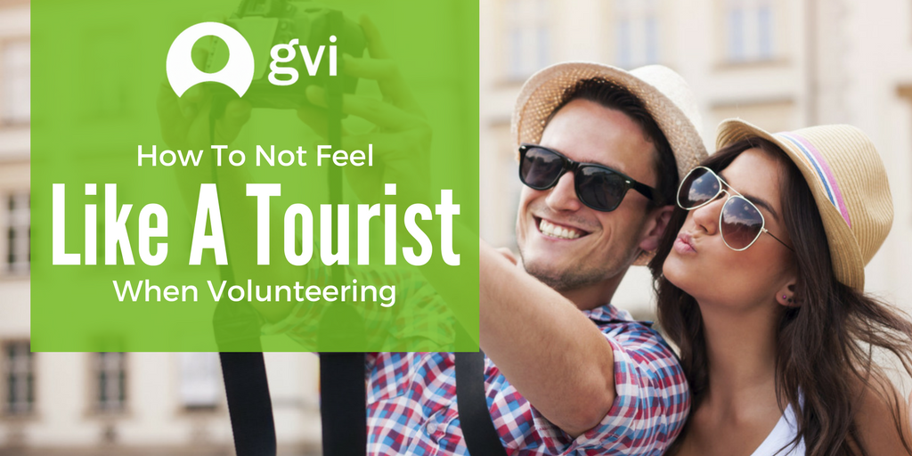 How To Not Feel Like A Tourist When Volunteering