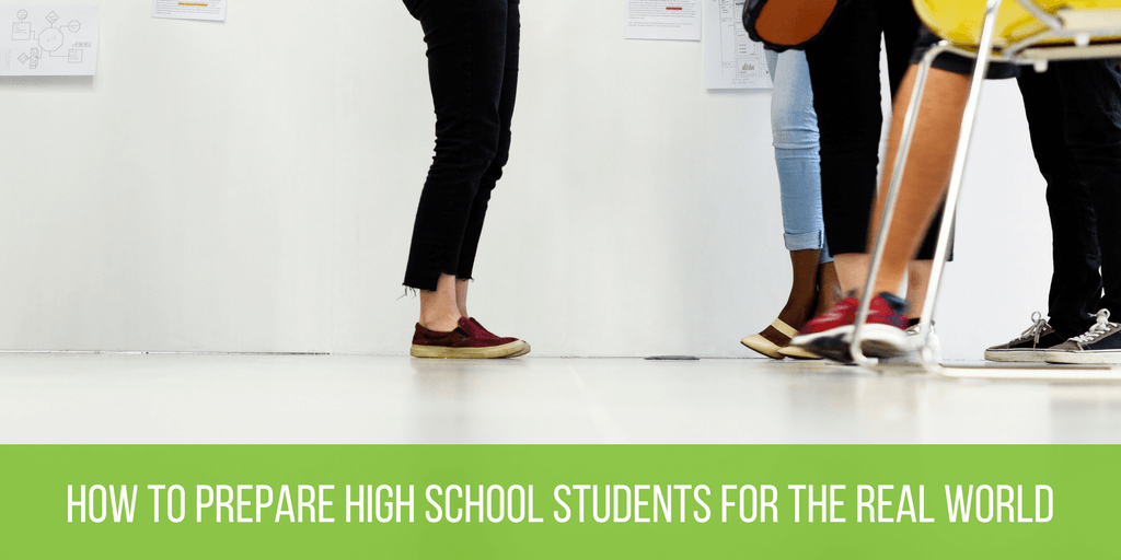 How Do I Prepare My High School Student For The Real World?