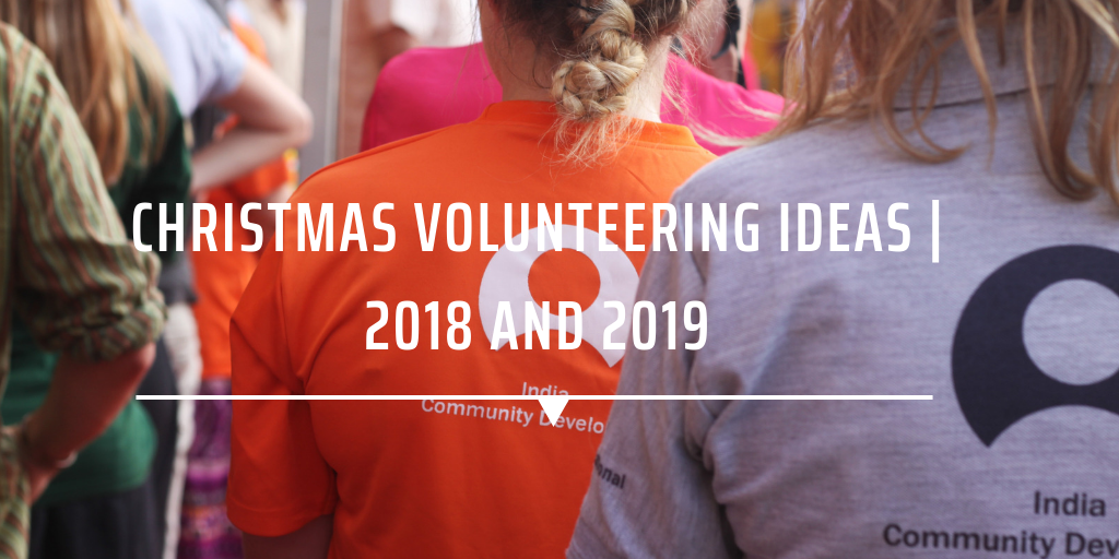 Christmas volunteering ideas | 2018 and 2019