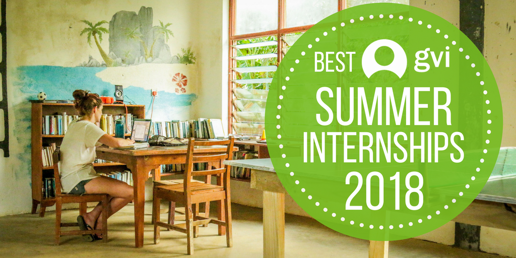 Best GVI Summer 2018 Internships Abroad For College Students