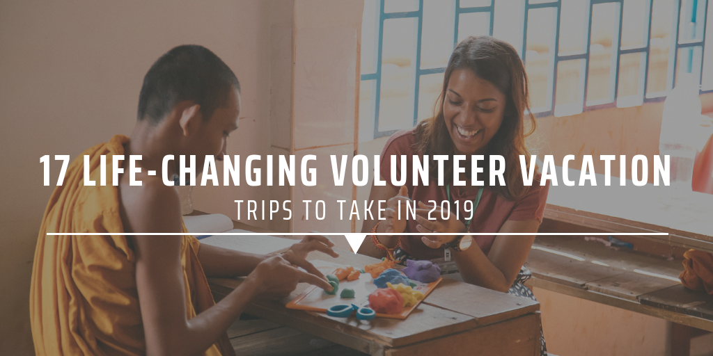 13 life-changing volunteer vacation trips to take in 2019