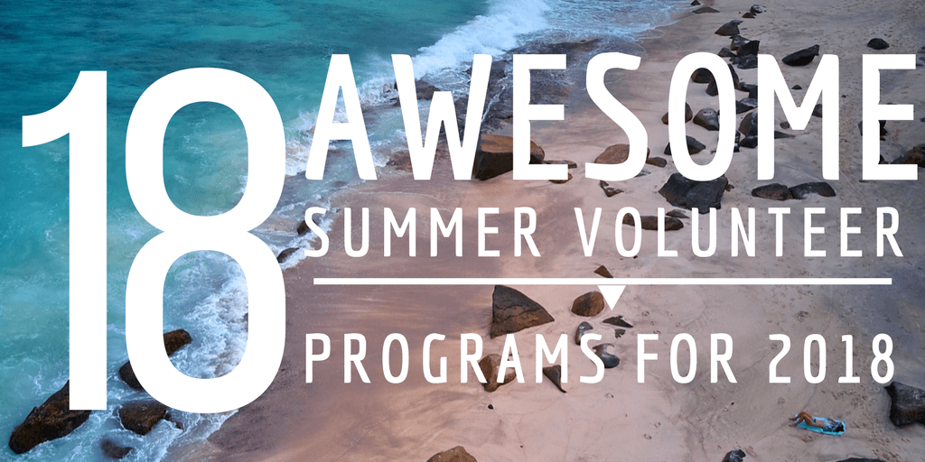 18 Awesome Summer Volunteer Programs For 2018