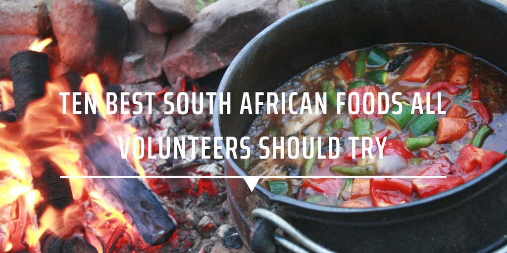 Ten best South African foods all volunteers should try