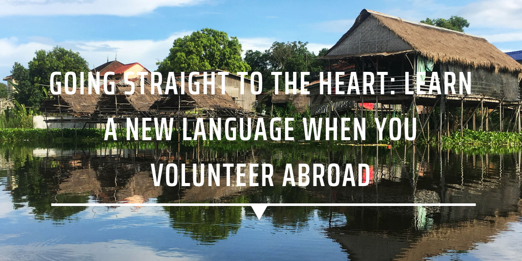 Going straight to the heart: Learn a new language when you volunteer abroad