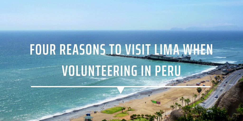 Four reasons to visit Lima when volunteering in Peru