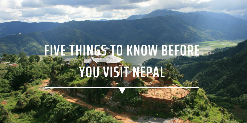 Five things to know before you visit Nepal