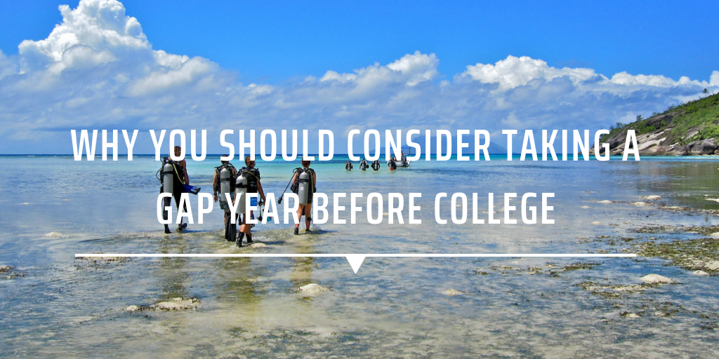 Why you should consider taking a gap year before college