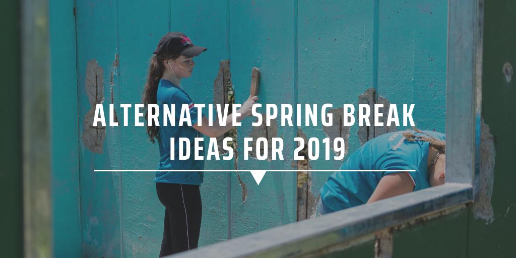 Alternative spring break ideas for 2019