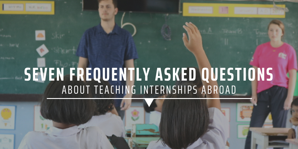 Seven frequently asked questions about teaching internships abroad