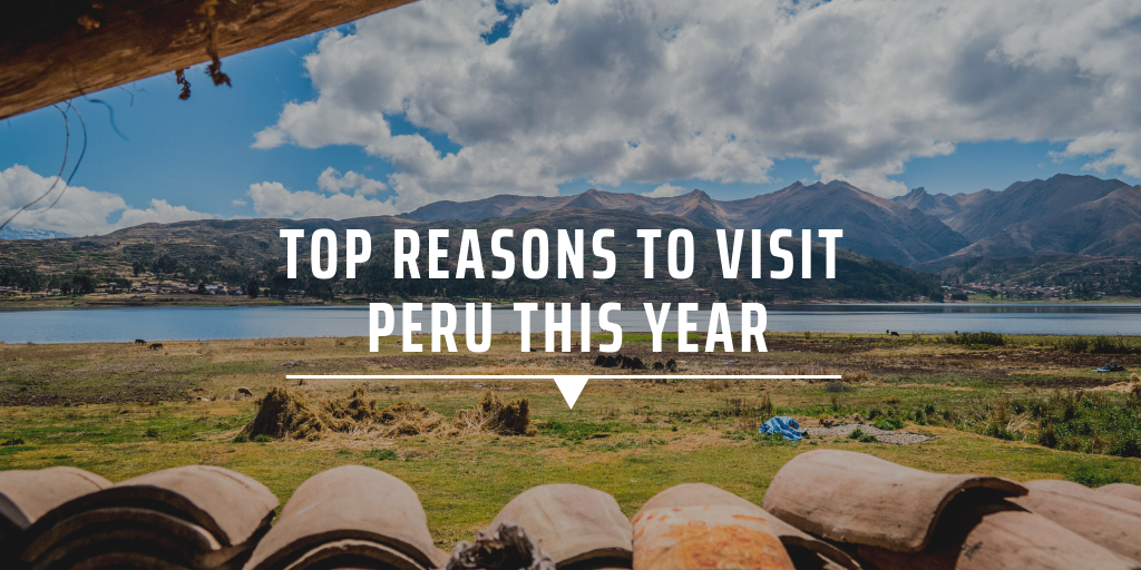 Reasons to visit Peru