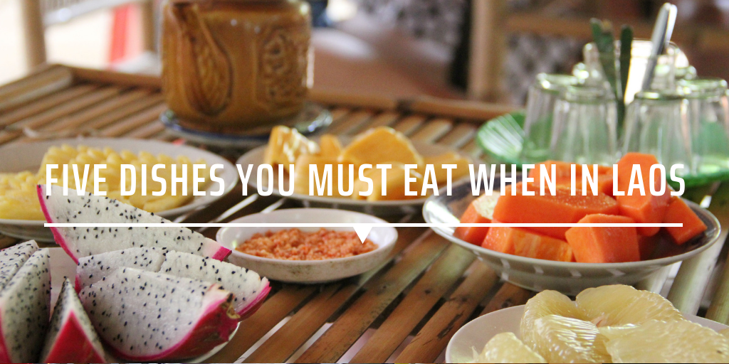 Five dishes you must eat when in Laos