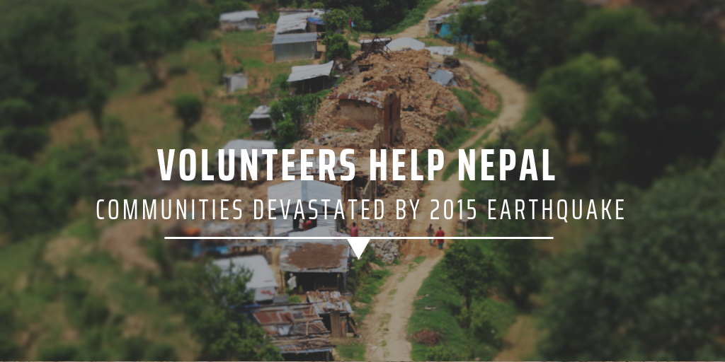 Volunteers help Nepal communities devastated by 2015 earthquake