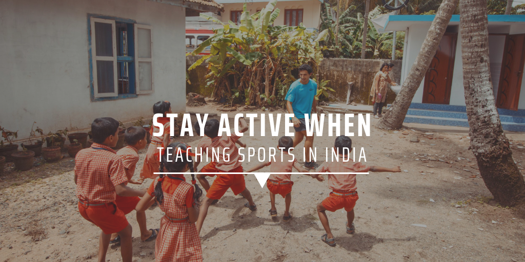 Stay active when teaching sports in India