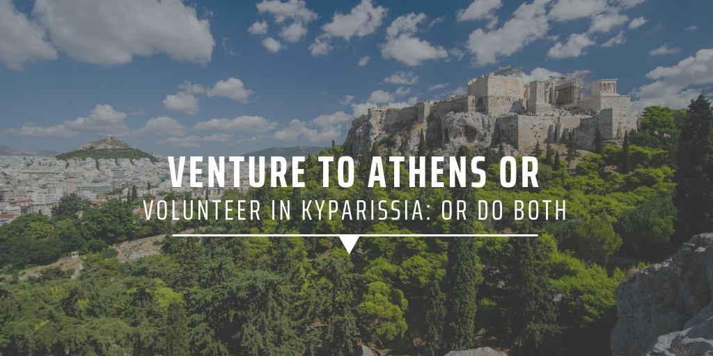 Venture to Athens or volunteer in Kyparissia: or do both