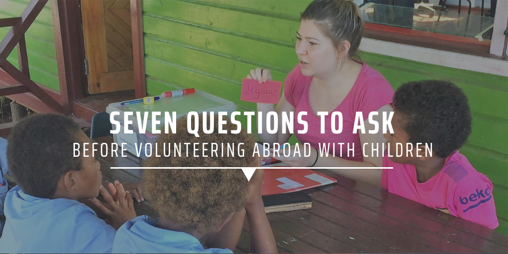 Seven questions to ask before volunteering abroad with children