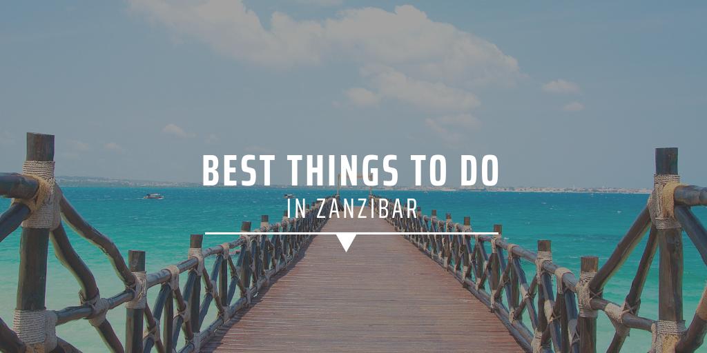 Best things to do in Zanzibar
