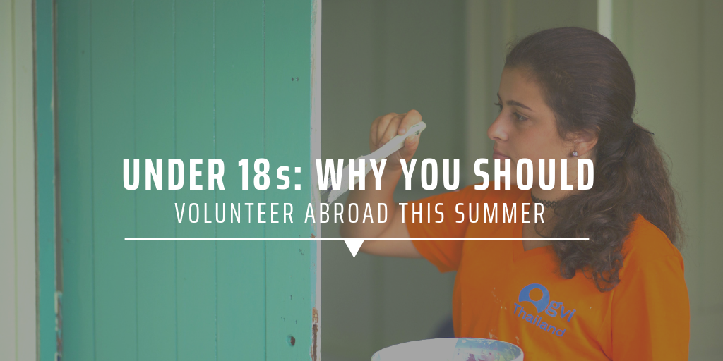 Under 18s: Why you should volunteer abroad this summer