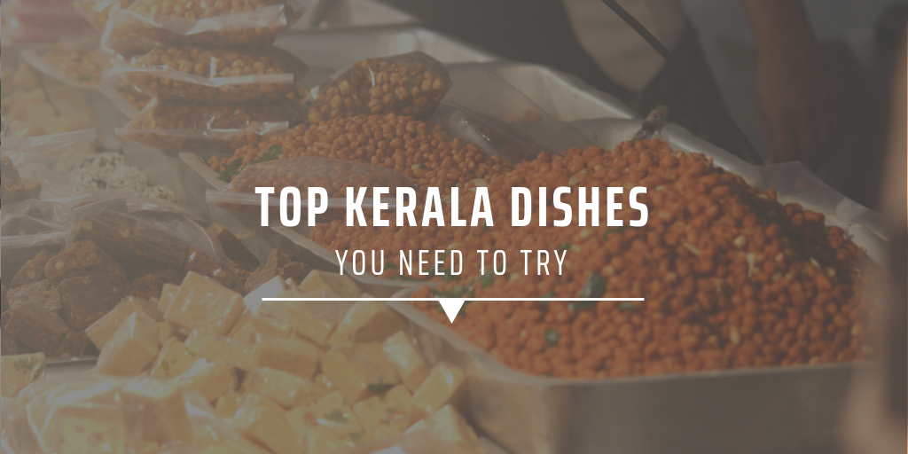 Top Kerala dishes you need to try