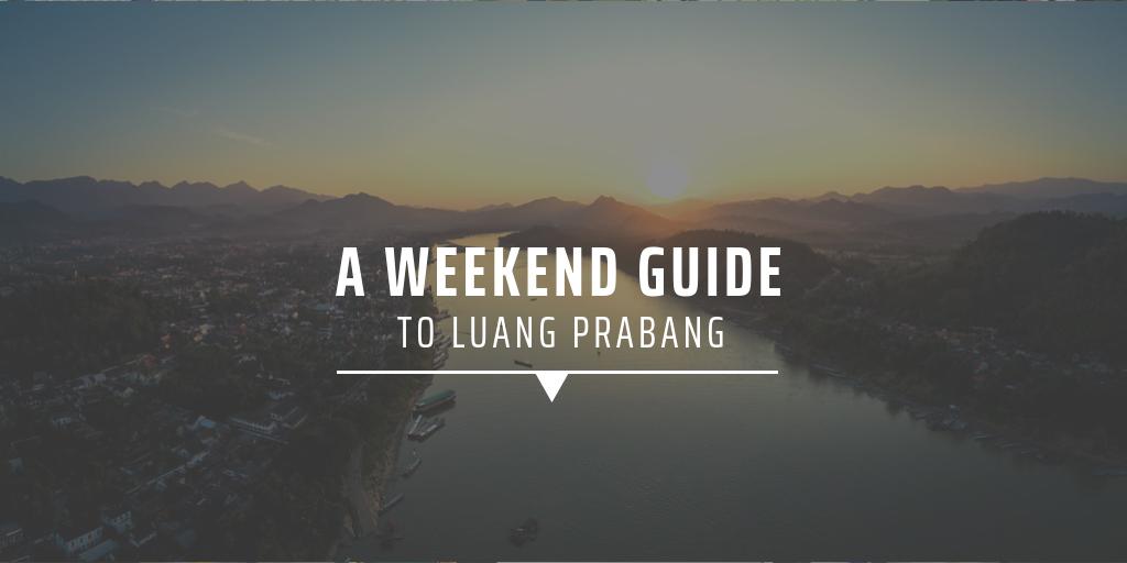 A weekend guide to Luang Prabang