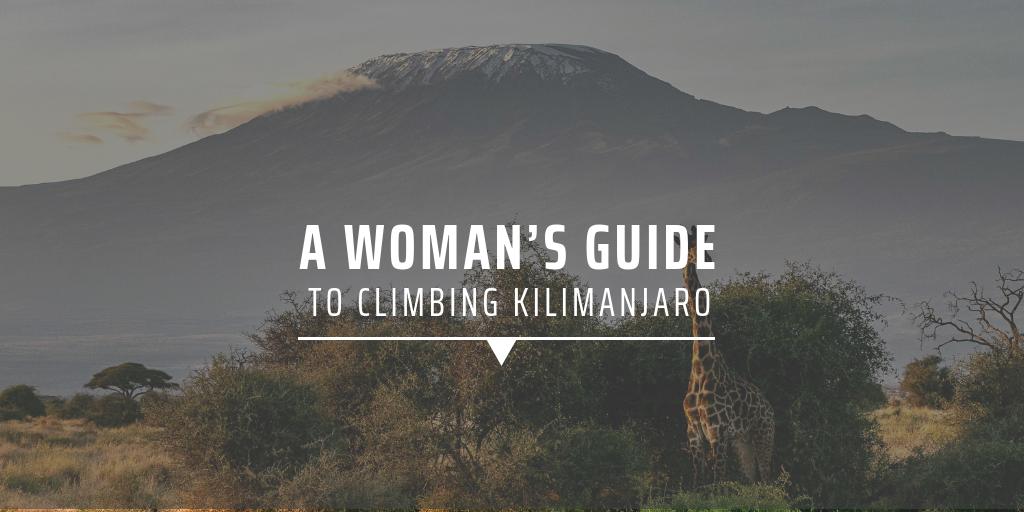 A woman's guide to climbing Kilimanjaro