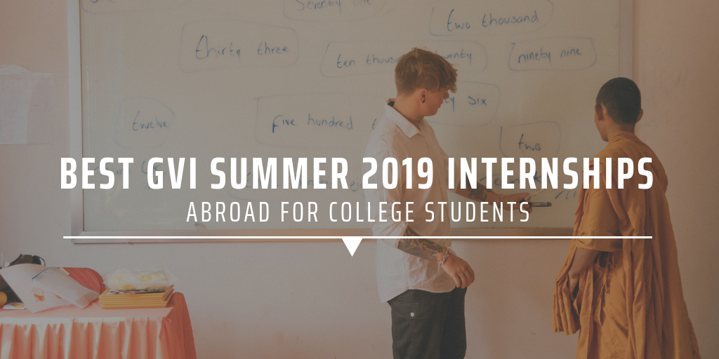 Best GVI summer 2019 internships abroad for college students
