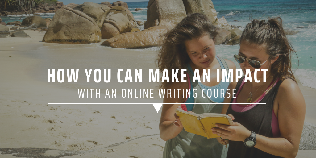 How you can make an impact with an online writing course