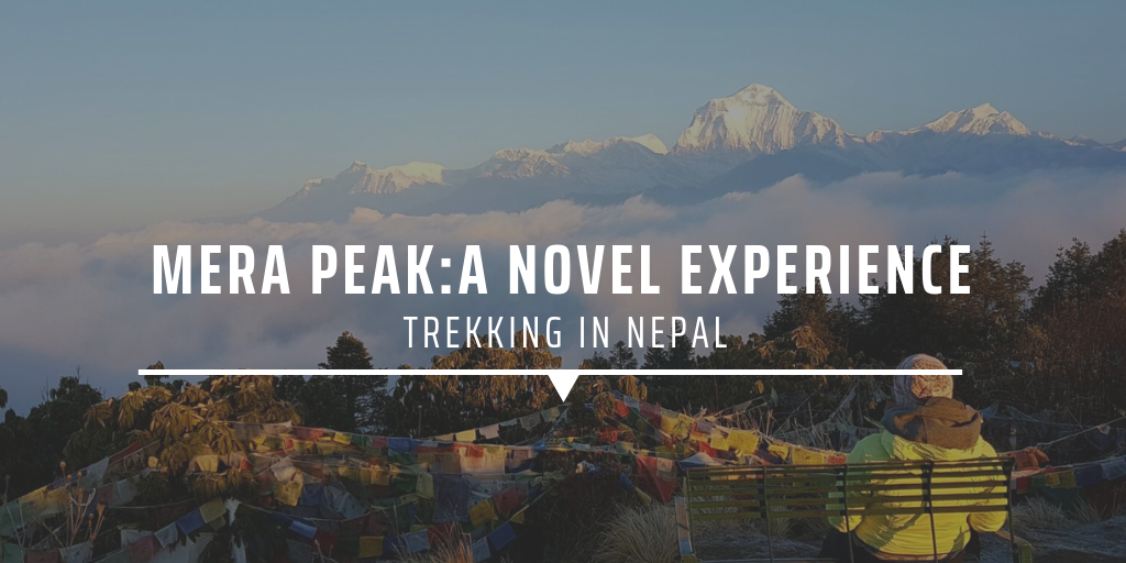 Mera Peak: a novel experience trekking in Nepal