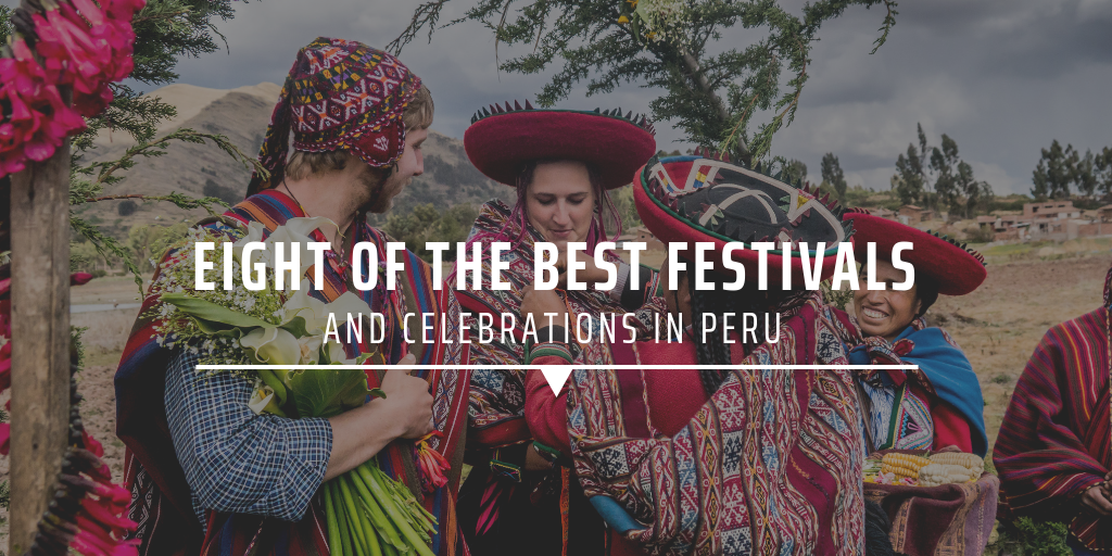 Eight of the best festivals and celebrations in Peru