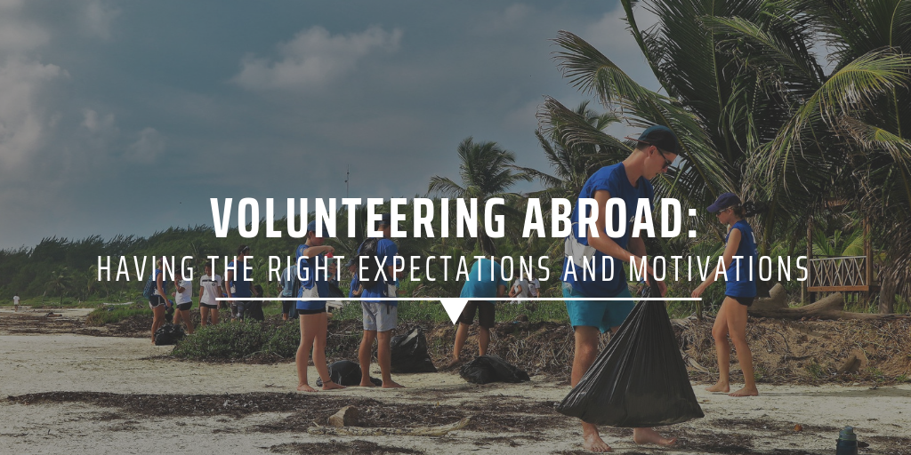 Volunteering abroad: having the right expectations and motivations