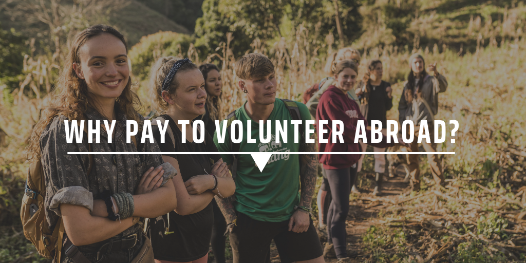 Why pay to volunteer abroad?
