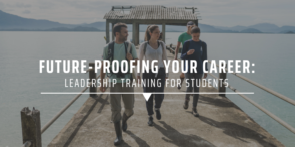 Future-proofing your career: leadership training for students