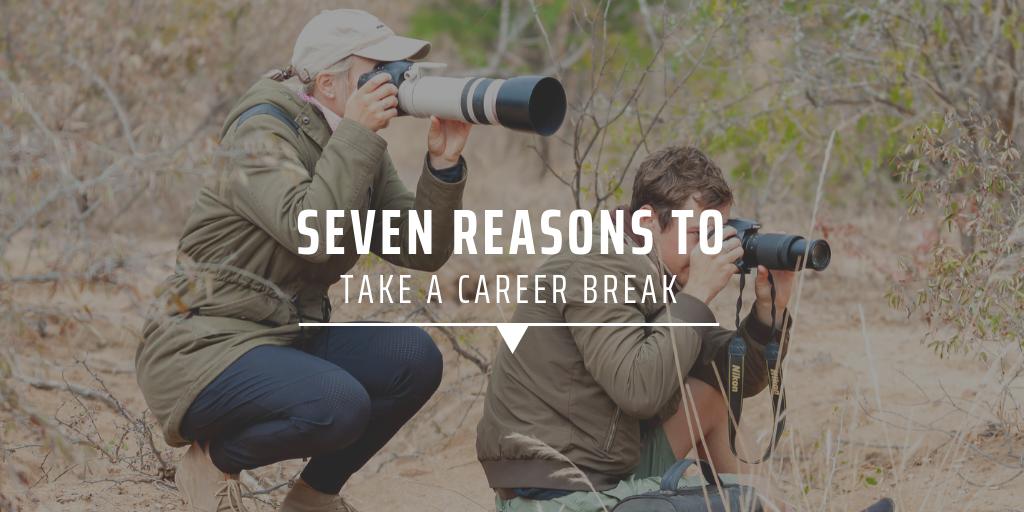 Seven reasons to take a career break