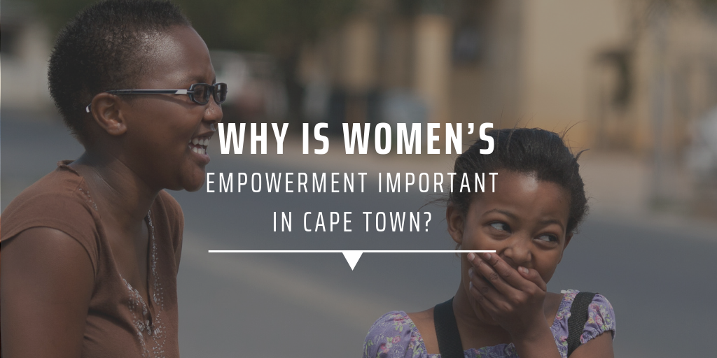 Why is women's empowerment important in Cape Town?