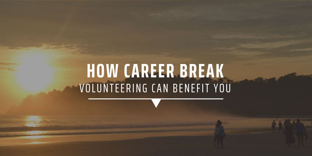 How career break volunteering can benefit you