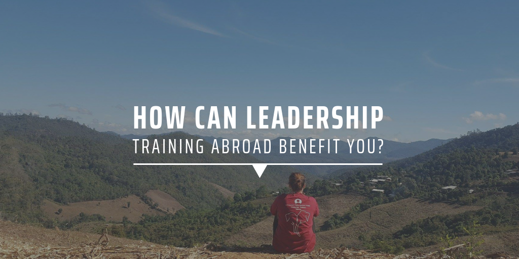 How can leadership training abroad benefit you?