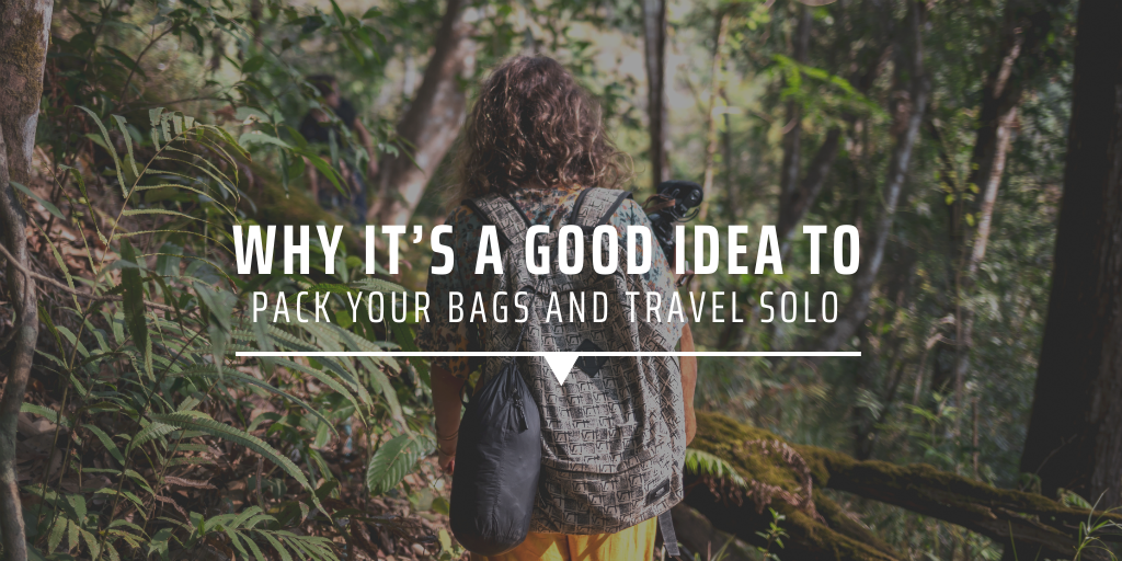 Why it's a good idea to pack your bags and travel solo