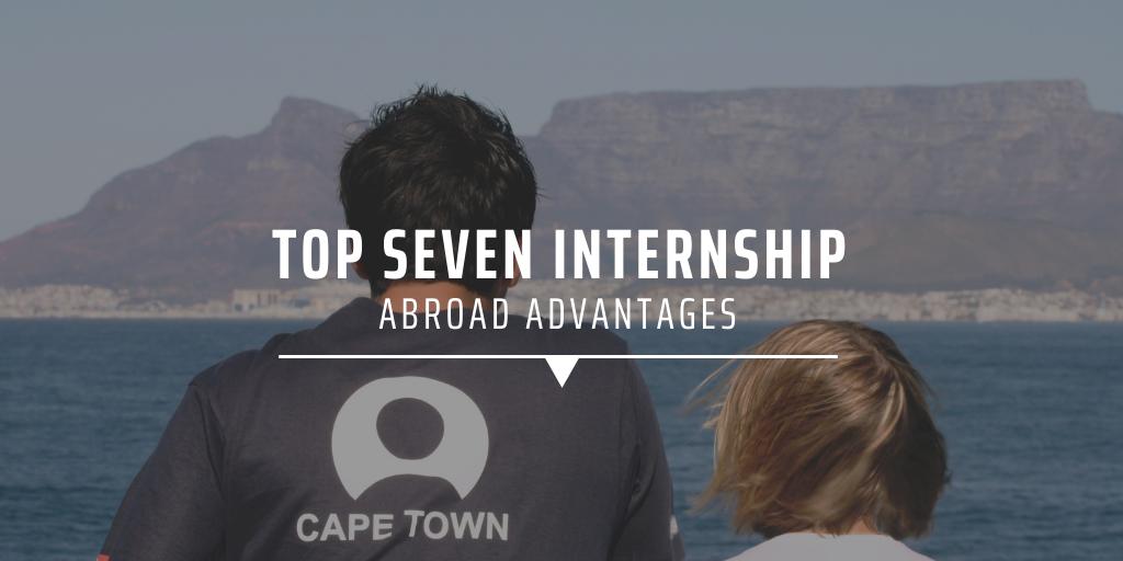 Top seven internship abroad advantages